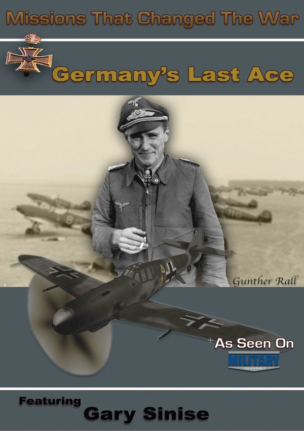 Missions That Changed the War Gunther Rall Germany's Last Ace