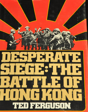 Desperate siege: The Battle of Hong Kong