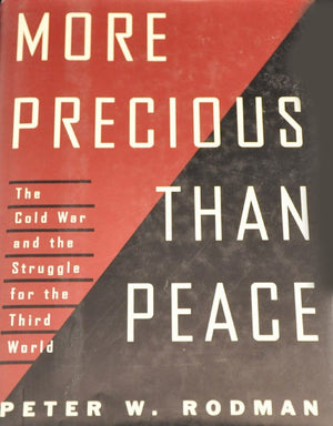 More Precious Than Peace: The Cold War and the Struggle for the Third World