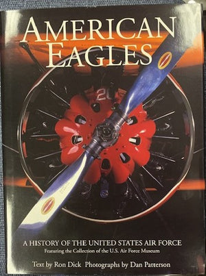 American Eagles: A History of the United States Air Force