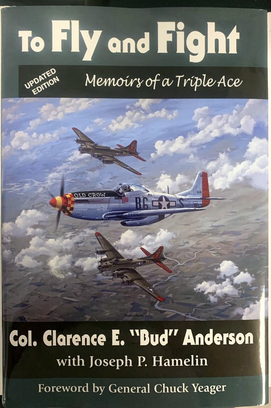 To Fly and Fight: Memoirs of a Triple Ace-Updated Edition