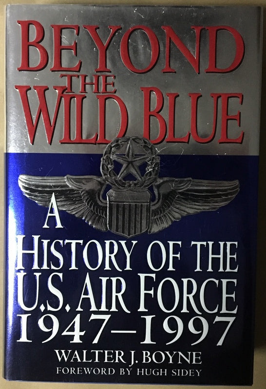 "Beyond the Blue - US Air Force ""A History of 1947-1997"""