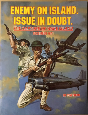 Enemy on Island. Issue in Doubt.: The Capture of Wake Island
