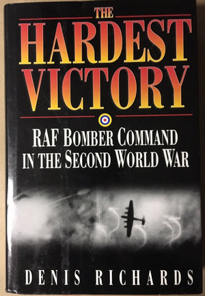 Hardest Victory: RAF Bomber Command in the Second World War