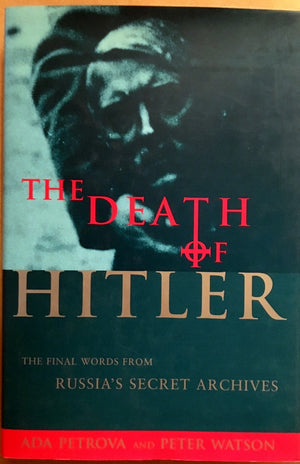 The death of Hitler: The final words from Russias secret archives