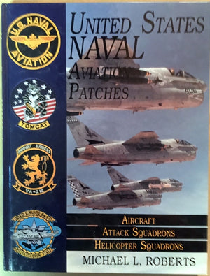 United States Navy Patches Series: Volume II: Aircraft, Attack Squadrons, Helicopter Squadrons