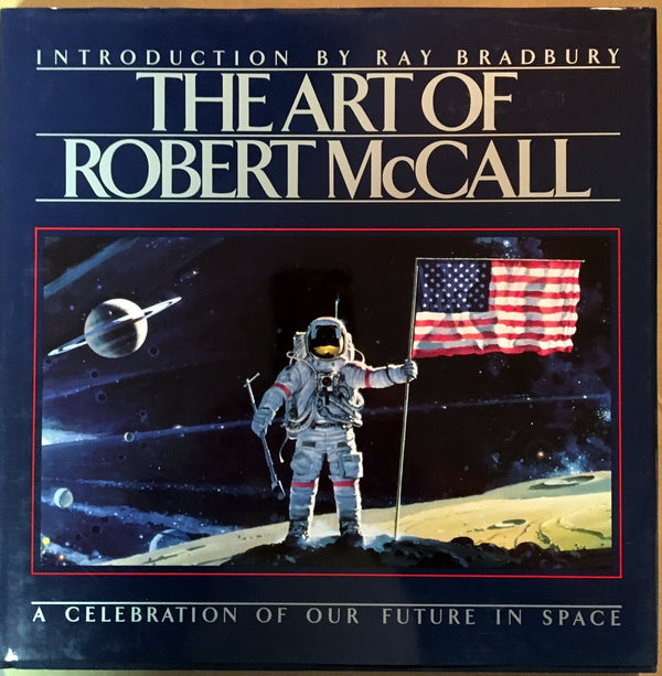 The Art of Robert McCall: A Celebration of Our Future in Space