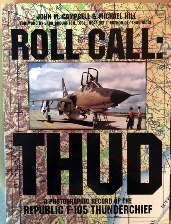 Roll Call: THUD: A Photographic Record of the Republic F-105 Thunderchief
