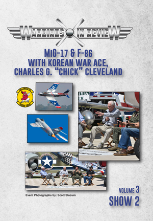 Warbirds in Review 2016  MiG-17 & F-86 with Korean War Ace, Chick Cleveland