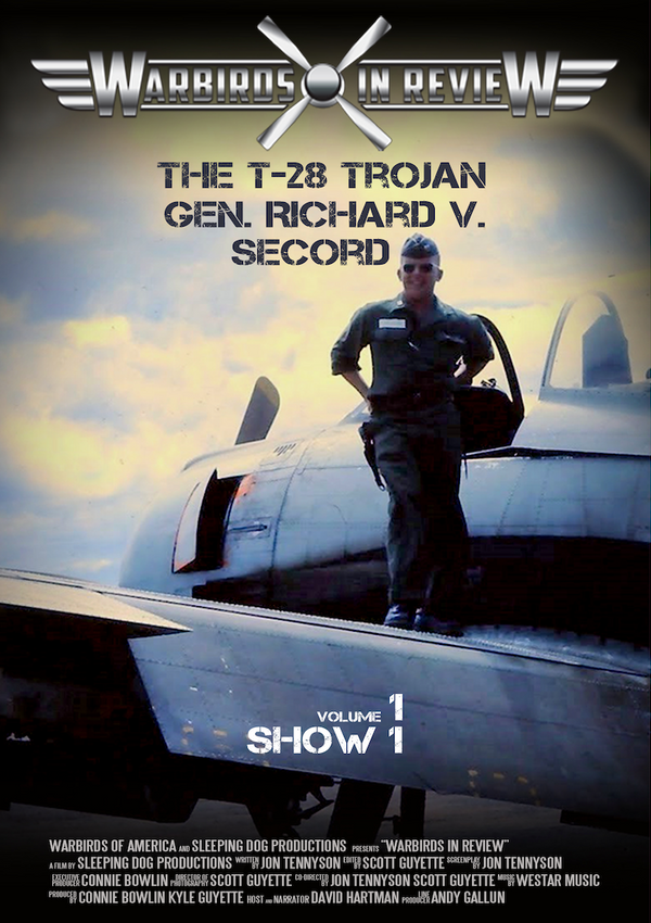 "Warbirds in Review 2014 The T-28 ""Trojan"" General Richard V. Second"