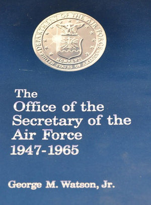The Office of the Secretary of the Air Force 1947 - 1965