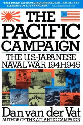 Pacific Campaign: The U.S. Japanese Naval War 1941-1945