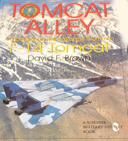 Tomcat Alley: A Photographic Roll Call of the Grumman F-14 Tomcat