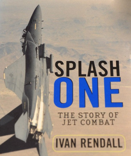 Splash One: History of Aerial Combat in the Jet Age