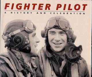 Fighter Pilot: A History and Celebration