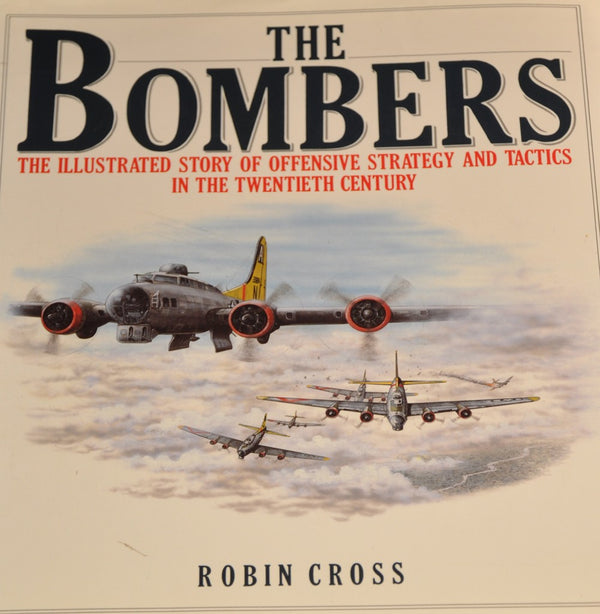 "Bombers ""The Illustrated Story of Offensive Strategy and Tactics in the 20th Century"""