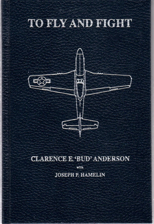 To Fly and Fight: Memoirs of a Triple Ace (Leather Edition)
