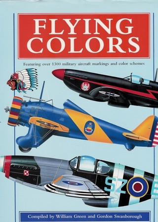 Flying Colors: Featuring Over 1300 Military Aircraft Markings and Color Schemes