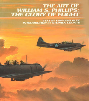The Art of William S. Phillips: Glory of Flight