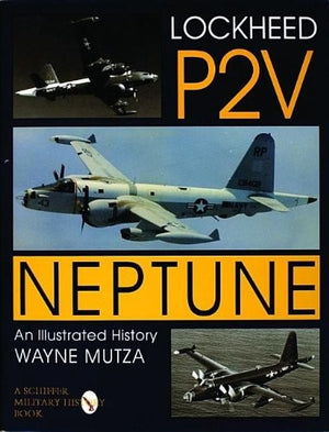 Lockheed P-2V Neptune: An Illustrated History