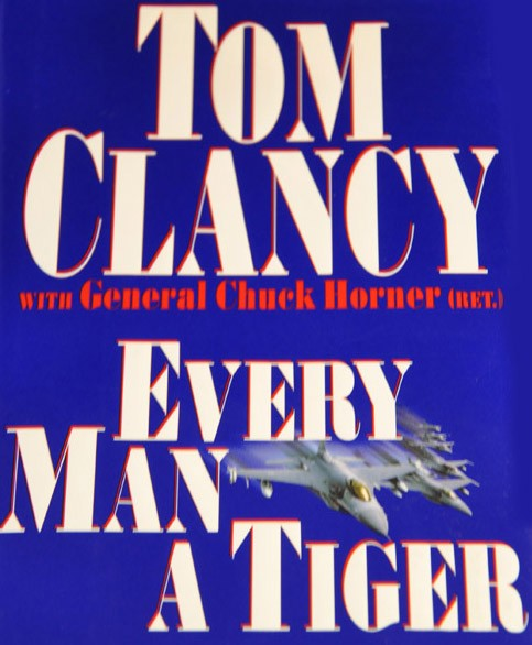 "Every Man A Tiger ""With Gen Chuck Horner"""