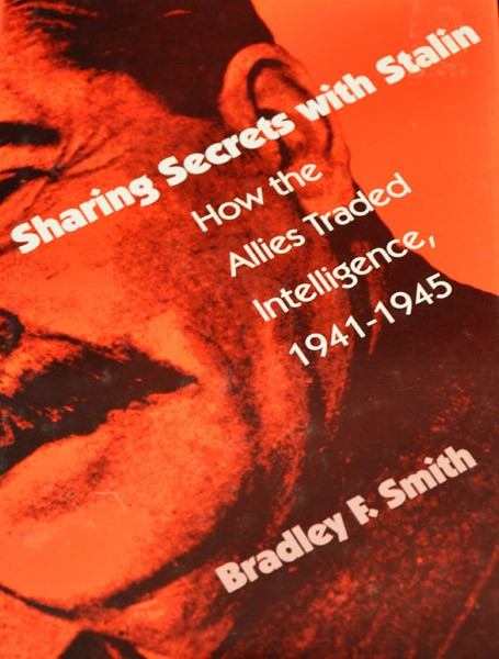 Sharing Secrets with Stalin: How the Allies Traded Intelligence, 1941-1945