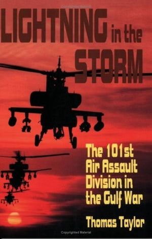Lightning in the Storm: The 101st Air Assault Division in the Gulf War