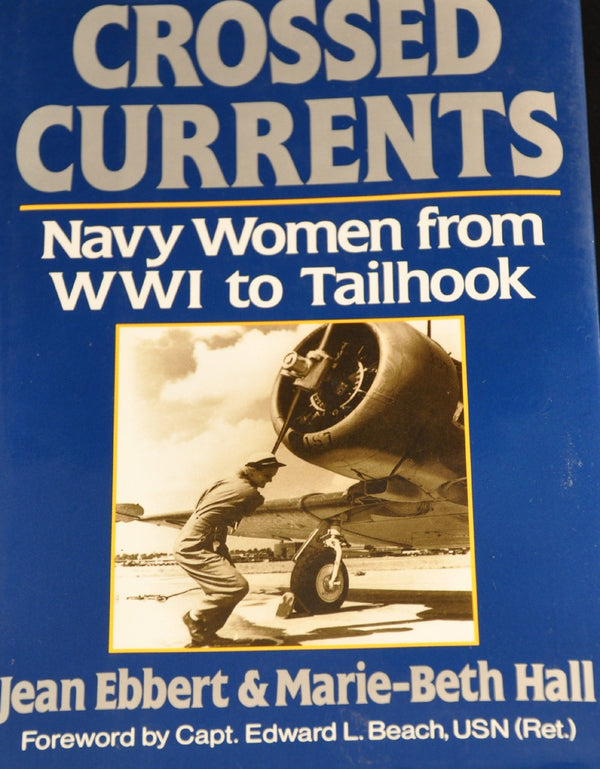 Crossed Currents: Navy Women from WWI to Tailhook