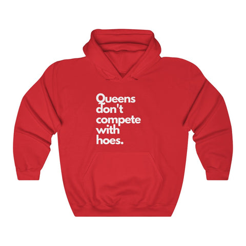 Queens Don't Compete With Hoes
