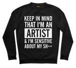 Keep In Mind That I`m A Artist Sweater