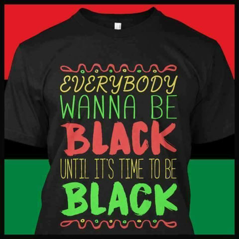 Everybody want to be Black