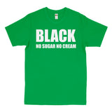 Black No Suger No Cream Tee
