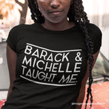 BARACK AND MICHELLE TAUGHT ME