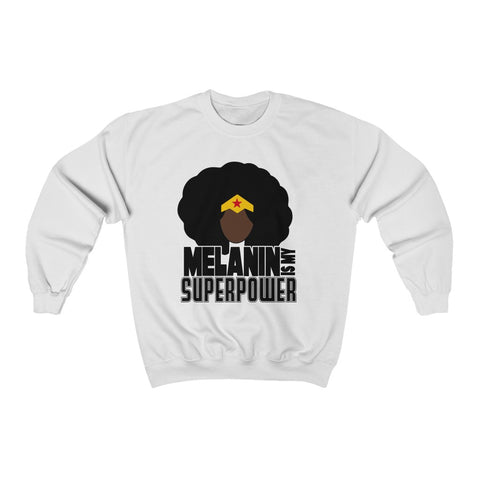 Melanin Is My Superpower Sweatshirt