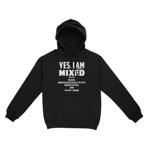 Yes i am mixed Hoodie