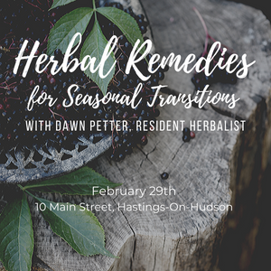 Herbal Immune Health for Seasonal Transitions — Hastings, 2/29/20, 1:00—2:30 P.M.