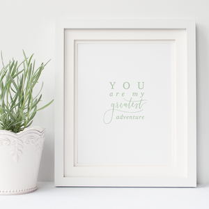 You are my Greatest Adventure 8x10 calligraphy and hand lettered art print on linen cardstock