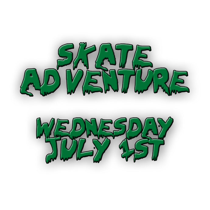 Skate Adventure | Wednesday 1st July