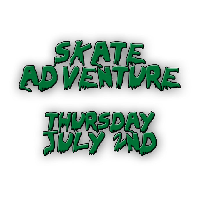 Skate Adventure | Thursday 2nd July | 2020