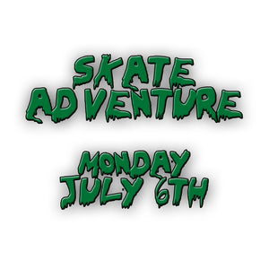 Skate Adventure | Monday 6th July