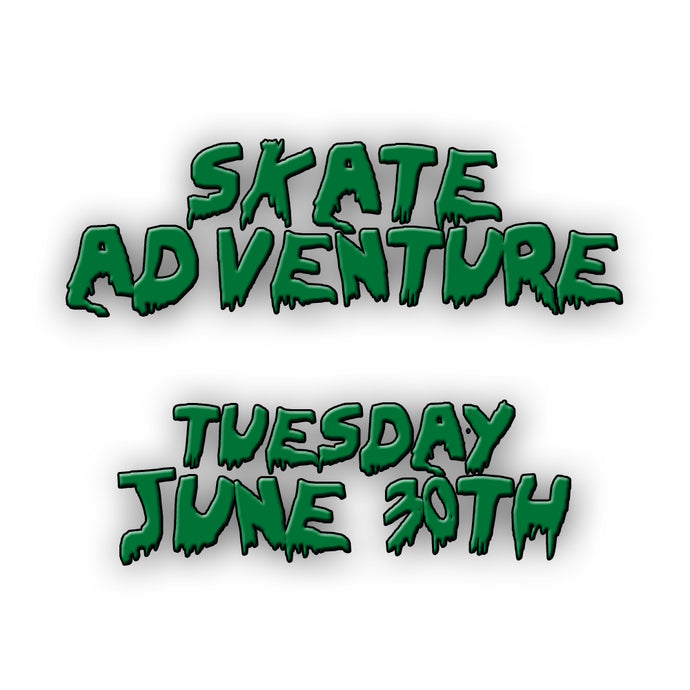 Skate Adventure | Tuesday 30th June