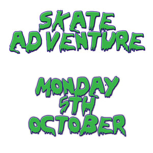 Skate Adventure | Monday 5th October