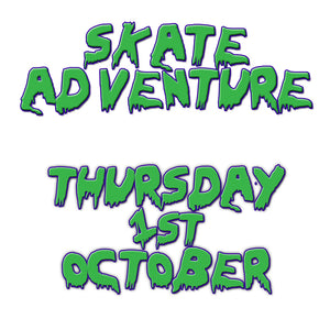 Skate Adventure | Thursday 1st October