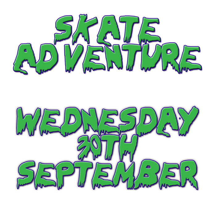 Skate Adventure | Wednesday 30th September