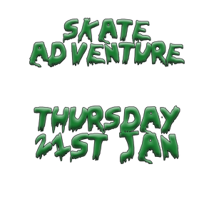 Skate Adventure | Thursday 21st January
