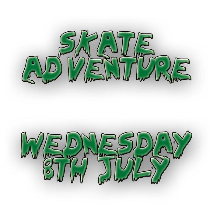 Skate Adventure | Wednesday July 8th