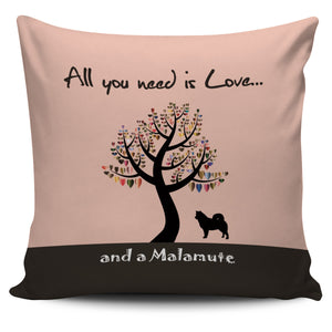 All You Need Is Love And A Malamute Pink Pillow Cover