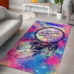 Without Dreams We Have Nothing Quality Area Rug