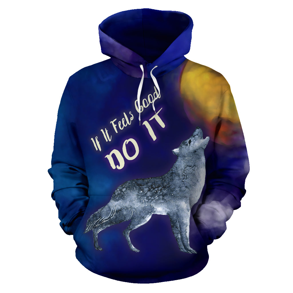 If It Feels Good Do It All Over Print Hoodie Wolf Howling At The Moon