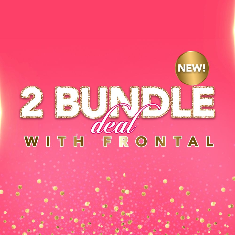 2 Bundle Deal w Frontal